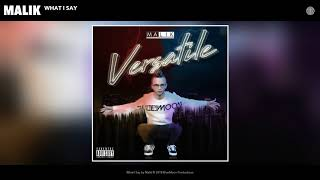 Malik - What I Say (Official Audio)