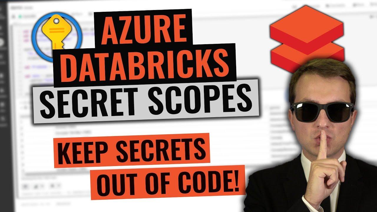 Azure Databricks Secret Scopes Tutorial    Secure your notebook secrets