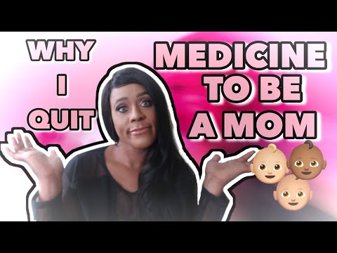 WHY I QUIT MEDICINE TO BE A MOM