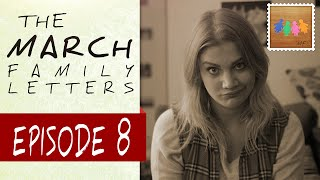 """The After Party"" - The March Family Letters - Ep: 8"