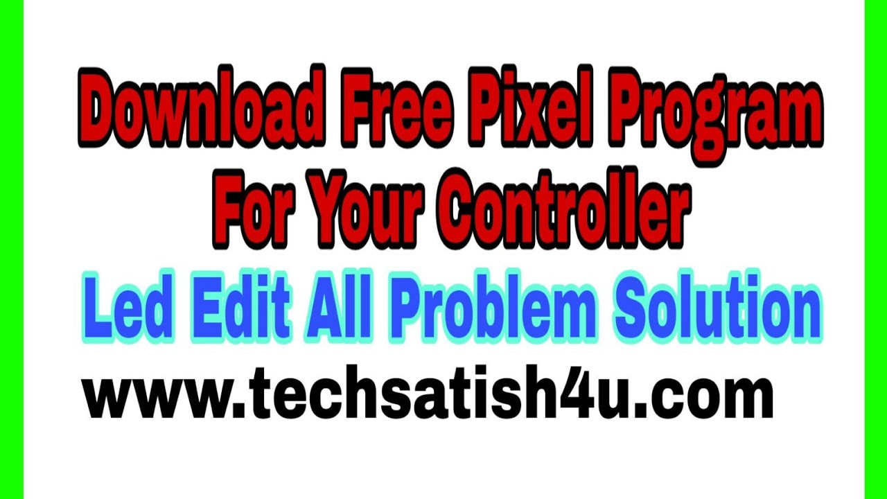 Download Free Pixel Program For All Controllers