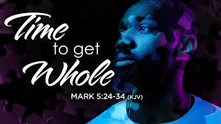 Time To Get Whole | Dr. E. Dewey Smith | Mark 5:24-34