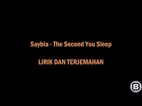 SAYBIA - THE SECOND YOU SLEEP - LYRICS (TERJEMAHAN)