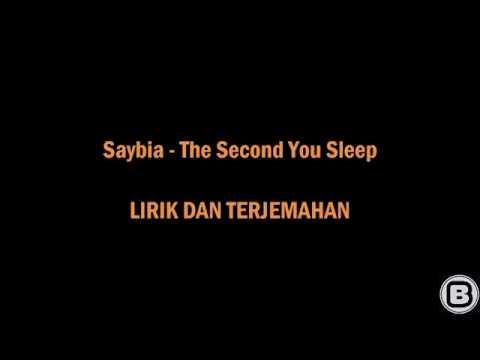 SAYBIA - THE SECOND YOU SLEEP - LYRICS (TERJEMAHAN)