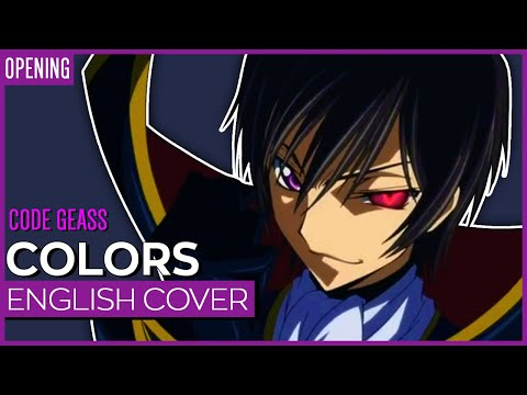 "Code Geass OP 1 - ""Colors"" Ver. Kuraiinu (ENGLISH)"
