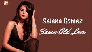 #LirikTerjemahan #OutletMusik Selena Gomez - Same Old Love [Lirik dan Terjemahan]