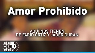 Amor Prohibido, Farid Ortiz y Jader Durán - Audio