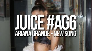Ariana Grande JUICE AG6 Song.mp3