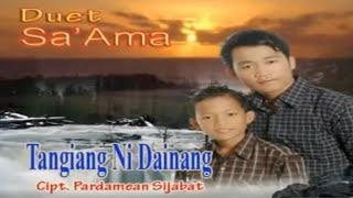 Duet Sa'ama Sahat & Ruben Nababan - Tangiang Ni Dainang MP3