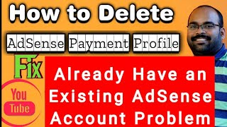 How to Delete AdSęnse Payment Profile | Fix You Already have an Existing Adsense account Issue