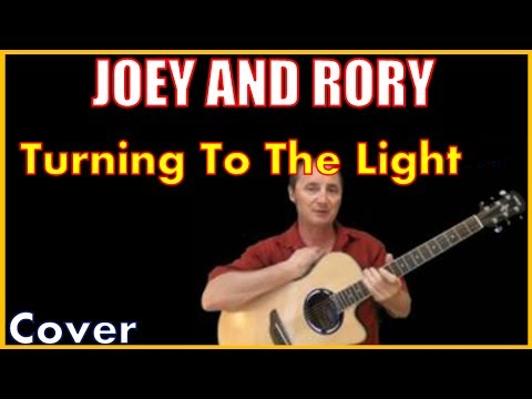Turning To The Light Joey And Rory Lyrics And Cover
