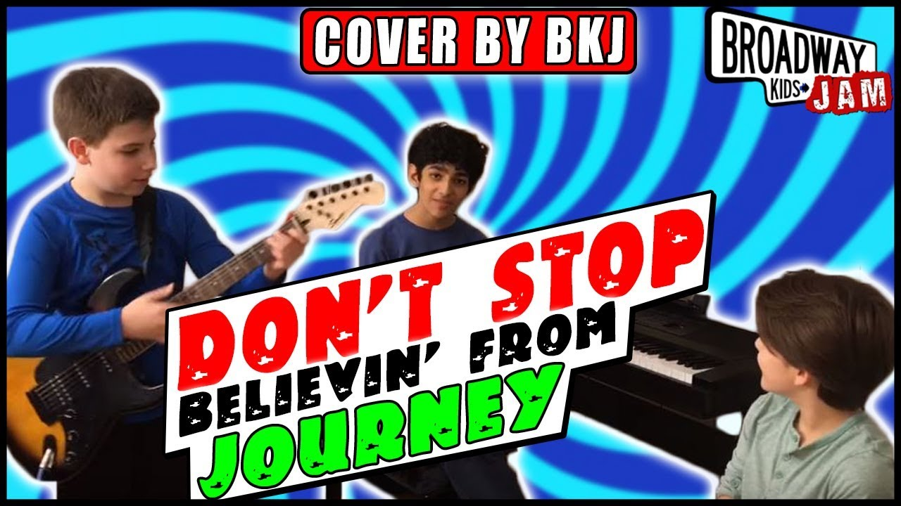 fac38a525b8c Don't Stop Believin' from Journey | Cover Performed By Broadway Kids Jam