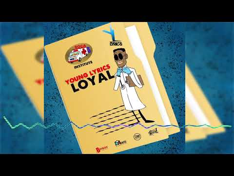 Young Lyrics - Loyal [Soca Aid Riddim] 2019 Soca