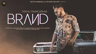 BRAND-Manu Ramgarhia (Full Song)-New Punjabi Song 2019-Latest Punjabi Songs 2019- THE MUSIC ROUTINE