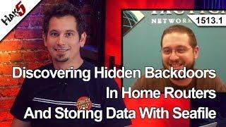 Discovering Hidden Backdoors In Home Routers, Hak5 1513.1