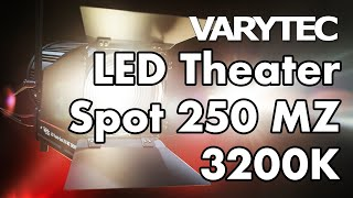 Varytec LED Theater Spot 250 MZ 3200K: coming to a theater near you soon