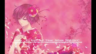 Codeko - All Night (feat. Trevor Jackson) (Nightcore)