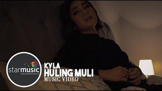 Kyla - Huling Muli (Official Music Video)