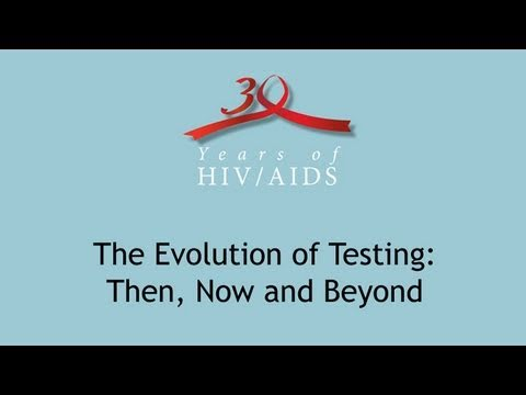"""""""The Evolution of HIV Testing: Then, Now and Beyond"""""""