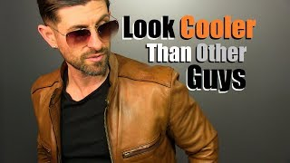 10 Ways To Look COOLER Than Other Dudes! (INSTANTLY)