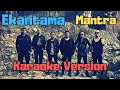 Ekantama - Mantra (Karaoke Version)