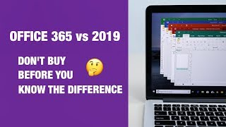 Office 365 vs Office 2019, What's the Difference?