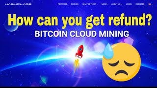 HASHFLARE BITCOIN MINING CANCELLED- REFUND?