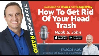 Noah St. John, How To Get Rid Of Your Head Trash - Online Marketing Funnel Hacker Radio
