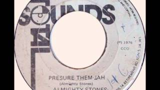 Almighty Stones - Pressure Them Jah