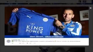 رسميا انتقال إسلام سليماني إلى ليستر سيتي الإنجليزي Islam Slimani Signs For Leicester City