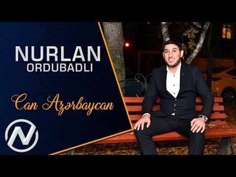 Nurlan Ordubadli - Can Azerbaycan (Yeni 2021)