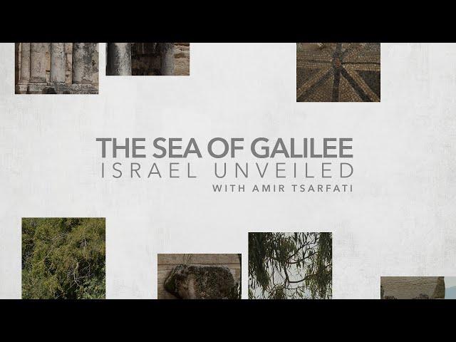 Amir Tsarfati: Israel Unveiled Volume 1: The Sea of Galilee