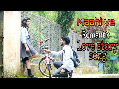 New love story song || maahi ve || new hindi album song 2019||