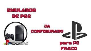 EMULADDE PS2 JA COMFIGIRADO PARA PC FRACO 2017