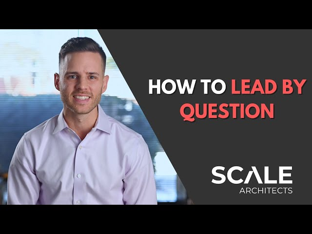 How to lead by question