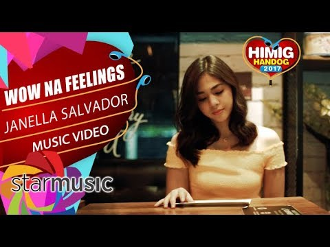Janella Salvador - Wow Na Feelings | Himig Handog 2017