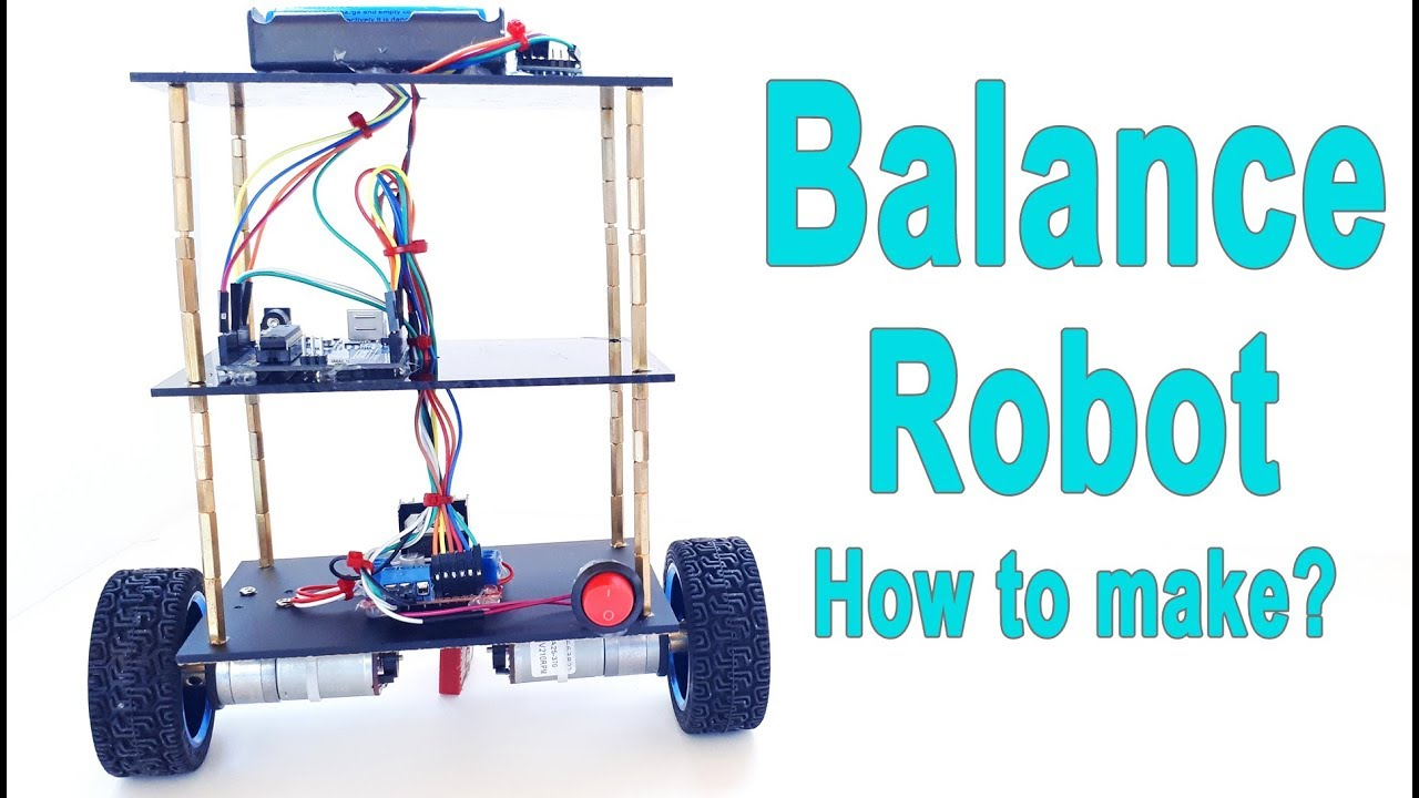 Arduino - Balance - Balancing Robot | How to Make?: 6 Steps (with
