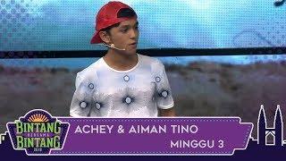 Bintang Bersama Bintang | Achey & Aiman Tino | Minggu 3