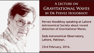 A Lecture on Gravitational Waves by Dr Pervez Hoodbhoy (Urdu)