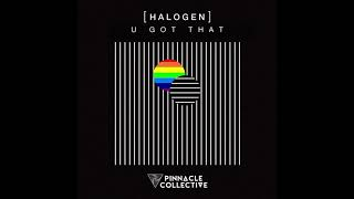 Halogen - U Got That
