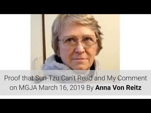 Proof That Sun-Tzu Can't Read And My Comment On MGJA March 16, 2019 By Anna Von Reitz