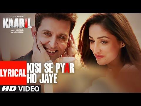 Kisi Se Pyar Ho Jaye Song (Lyrical Video) | Kaabil | Hrithik Roshan, Yami Gautam | Jubin Nautiyal