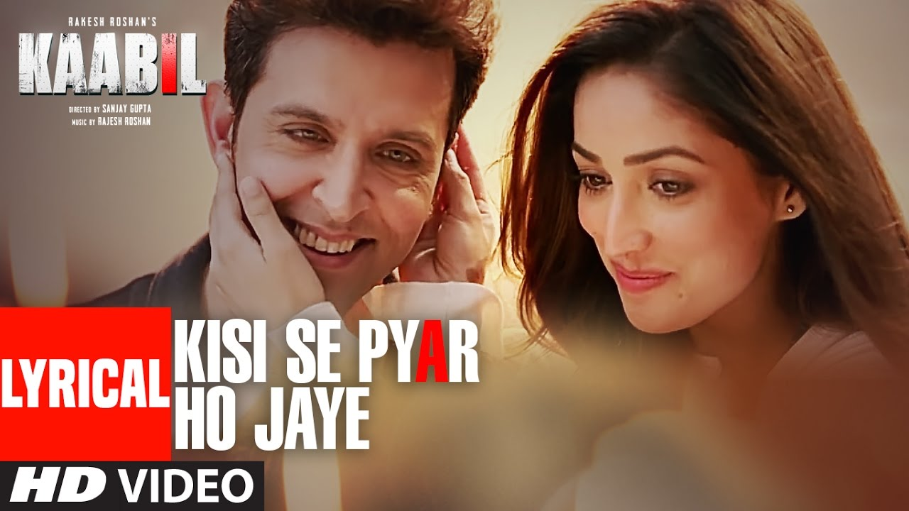 Kisi Se Pyar Ho Jaye Song Lyrical Video Kaabil Hrithik Roshan