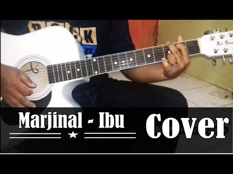 Ibu - Marjinal  (Cover By Kaka)