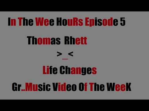 In The Wee Hours Episode 5: Thomas Rhett Life Changes