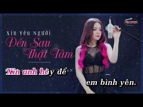 | Karaoke Beat Chuẩn | Xin Yêu Người Đến Sau Thật Tâm - Saka Trương Tuyền