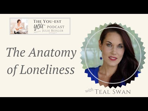 Author, Speaker & Spiritual Catalyst Teal Swan Shares on the Anatomy of Loneliness