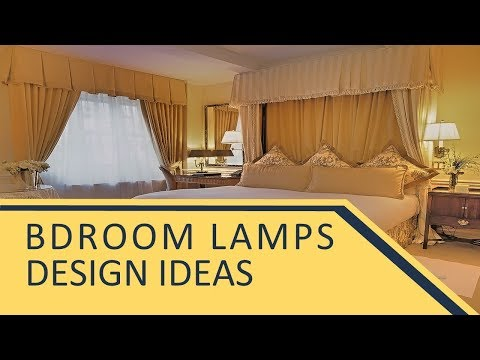 Bedroom Lamps Design Ideas - Best Modern Bbedroom Table Lamps Design Ideas