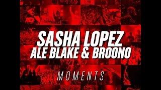Sasha Lopez - Moments ft Ale Blake &amp Broono (Official Lyric Video)