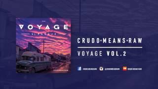 Crudo Means Raw - Voyage / El Pasaje Vol. 2